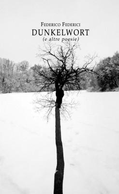 Dunkelwort (e altre poesie)